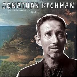 JONATHAN RICHMAN : CD ¿A Que Venimos Sino A Caer?