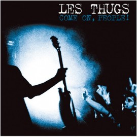 THUGS (les) : LP Come On People