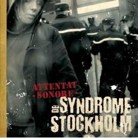 ATTENTAT SONORE : LP Syndrome De Stockholm