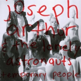 JOSEPH ARTHUR : Tempory People