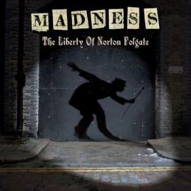 MADNESS : The Liberty Of Norton Folgate