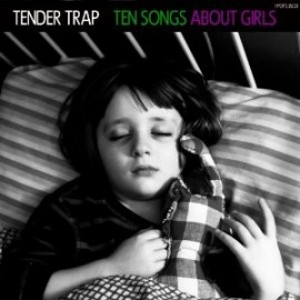 TENDER TRAP : CD Ten Songs About Girls
