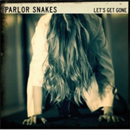 PARLOR SNAKES : CD Let's Get Gone