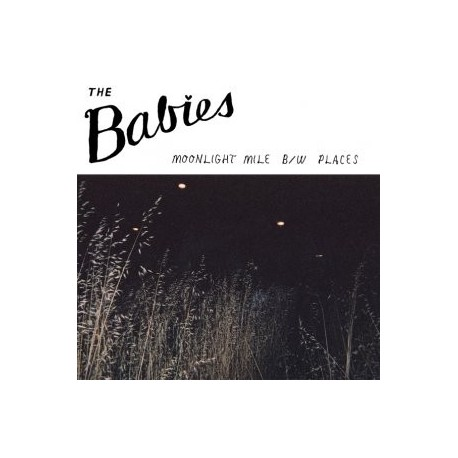 BABIES (the) : Moonlight Mile