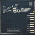 DUTCH ELMS : Music For Happiness