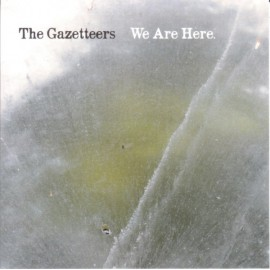 GAZETEERS (the) : We Are Here