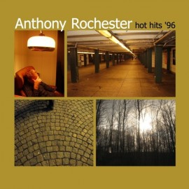 ANTHONY ROCHESTER : Hot Hits '96