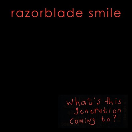 RAZORBLADE SMILE : What's This Generation Coming To ?