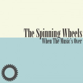 SPINNING WHEEL (the) : When The Music's Over