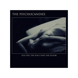 PSYCHOCANDIES (the) : CDREP You Kiss The Sun