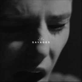 """SAVAGES : 12""""EP I Am Here (Live EP)"""