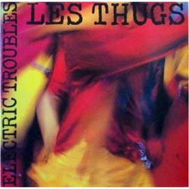 THUGS (les) : Electric Troubles