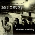 THUGS (les) : Nineteen Something