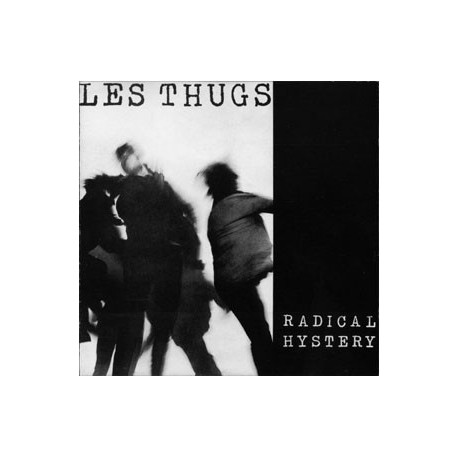 THUGS (les) : Radical hystery