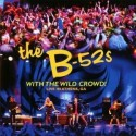B-52S (the) : With The Wild Crowd
