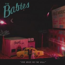 BABIES (the) : LP Our House On The Hill