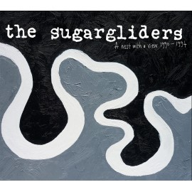SUGARGLIDERS (the) : A Nest With A View 1990 - 1994