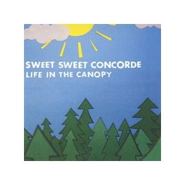 SWEET SWEET CONCORDE : Life In The Canopy