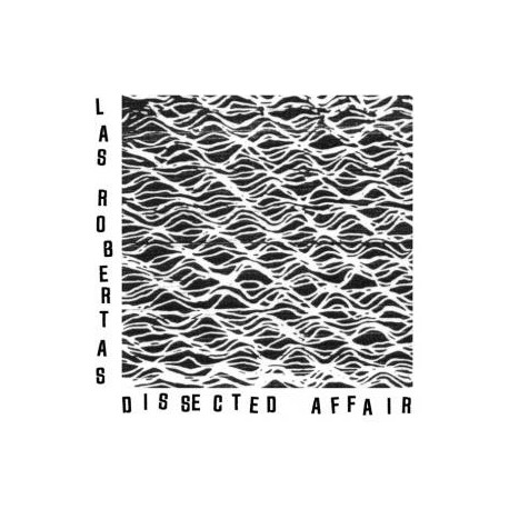LAS ROBERTAS : Dissected Affair