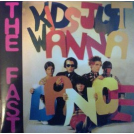 FAST (the) : Kids Just Wanna Dance