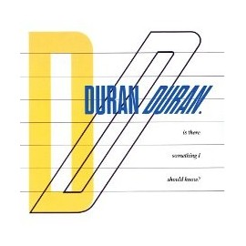 DURAN DURAN : Is There Something I Should Know ?