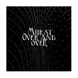 JEAN-LOUIS MURAT : Over & Over
