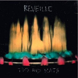 REVEILLE : LP Time And Death