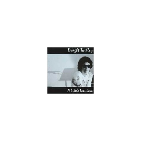 DWIGHT TWILLEY BAND : A Little Less Love