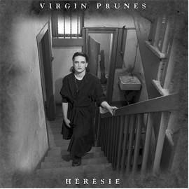 VIRGIN PRUNES : Heresie