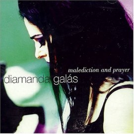 DIAMANDA GALAS : Malediction And Prayer