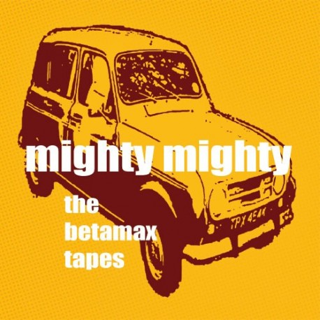 MIGHTY MIGHTY : LP The Betamax Tapes
