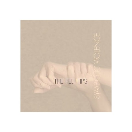 FELT TIPS (the) : LP+CD Symbolic Violence