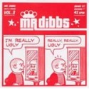 MR DIBBS : Ugly 1 Proud Vol.3