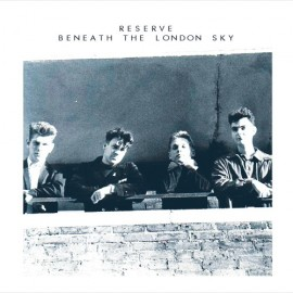 RESERVE : Beneath The London Sky