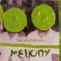 POSTER BOY (the) : CD Melody