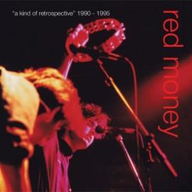 RED MONEY : A Kind Of Retrospecitve 1990-1995