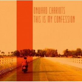 ONWARD CHARIOTS : CD This Is My Confession