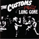 CUSTOMS (the) : Really Long Gone