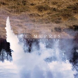 """LE MEPRIS : 12""""EP As You Lay To Die"""