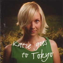 KATIE GOES TO TOKYO : CD Katie Goes To Tokyo