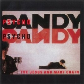 JESUS AND MARY CHAIN : LP Psychocandy