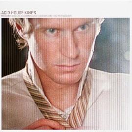 ACID HOUSE KINGS : LP Mondays Are Like Tuesdays and Tuesdays Are Like Wednesdays