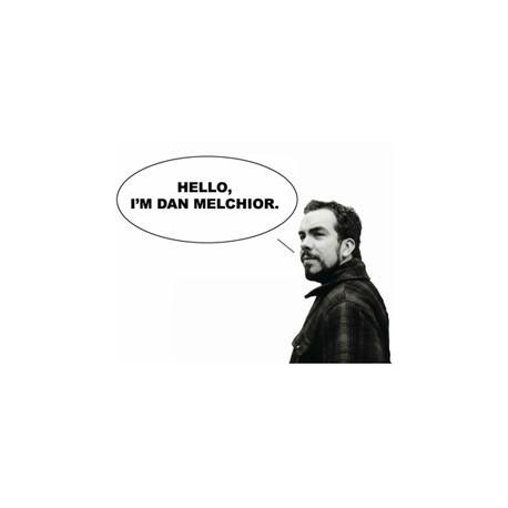 HELLO, I'M DAN MELCHIOR : Singer - Songrantes