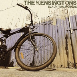 KENSINGTONS (the) : CDREP Black Tag Parade