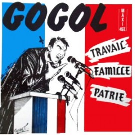 "GOGOL PREMIER : 12""EP Travail - Famille - Patrie"