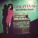 OBLIVIANS : LP Desperation