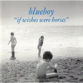 BLUEBOY : CD If Wishes Were Horses