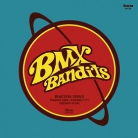 BMX BANDITS : Beautiful Friend
