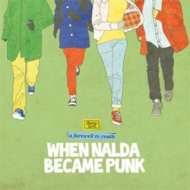 WHEN NALDA BECAME PUNK : CD A Farewell to Youth