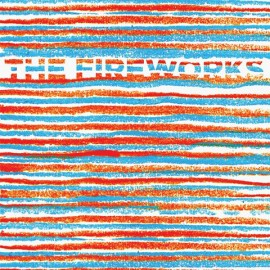 FIREWORKS (the) : The Fireworks EP